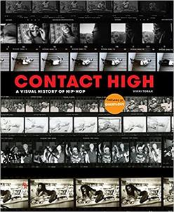 Contact High A Visual History of Hip Hop