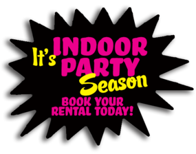It's INDOOR PARTY season, Book your rental today! Burst