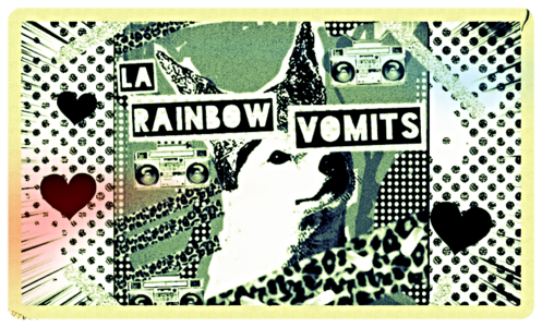 La Rainbow Vomits! - zines n shit...