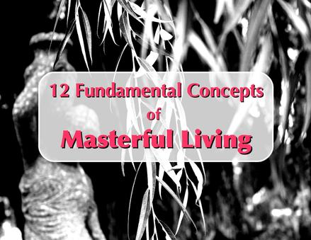 12 Fundamentals of Masterful Living