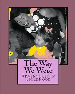 The Way We Were: Adventures In Childhood