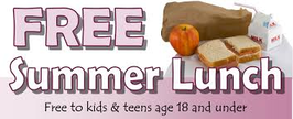 Free Summer Lunch. Free to kids 18 and under.