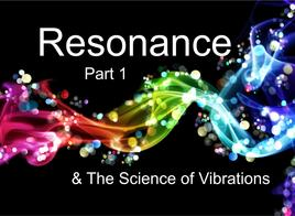 Resonance Part 1 - The science of vibrations
