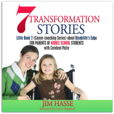 "Cover of Little Book 2, ""7 Transformation Stories about Disability's Edge for Parents of Middle School Students with Cerebral Palsy,"" showing school girl in wheelchair with her mom beside her."