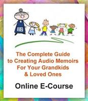 how to create and record audio memoirs e-course