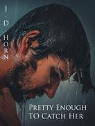 https://www.amazon.com/Pretty-Enough-Catch-Her-Short-ebook/dp/B011T8X56C