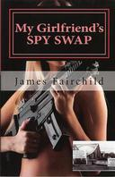 https://www.amazon.com/Girlfriends-SPY-SWAP-James-Fairchild/dp/0985402342/ref=sr_1_1?ie=UTF8&qid=1466302593&sr=8-1&keywords=my+girlfriend%27s+spy+swap