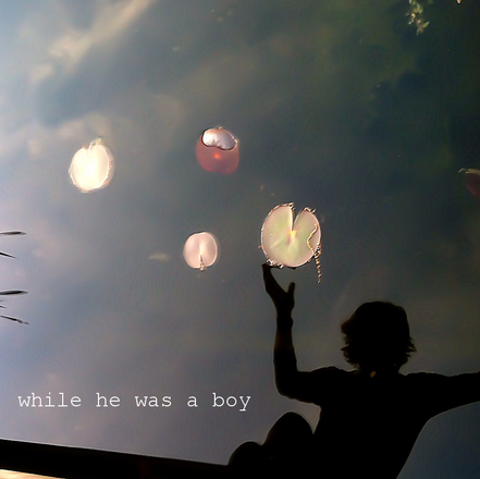 While He Was A Boy