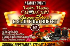 "The ""LET'S HAVE CHURCH!!!""® Game Show & Soul Food Buffet"