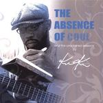 KUKU- The Absence of Cool (2007)