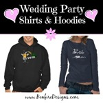 Wedding Party Hoodies and T-Shirts For The Bridal Party
