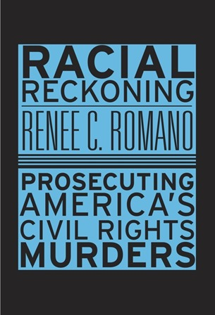 """New Release: Romano, """"Racial Reckoning Prosecuting America's Civil Rights Murders"""""""