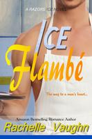 ice flambe rachelle vaughn erotic hockey romance book chef razors