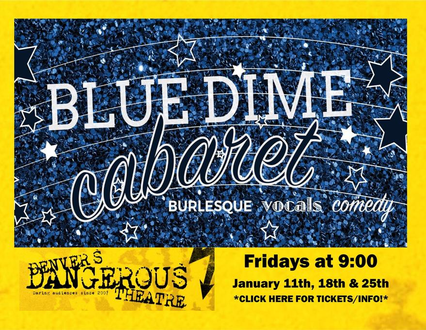 Dangerous Theatre ticketing link for Blue Dime Cabaret