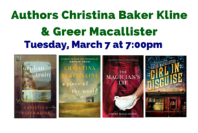 Authors Christina Baker Kline & Greer Macallister - Tuesday, March 7 at 7pm