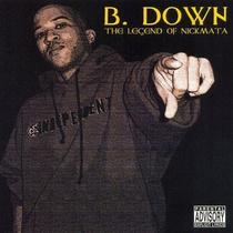 B. Down - The Legend of Nickmata on iTunes