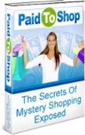 Paid to Shop The Secrets Of Mystery Shopping Exposed