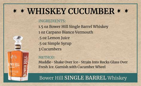 Whiskey Cucumber, Bower Hill Single Barrel Whiskey Recipe
