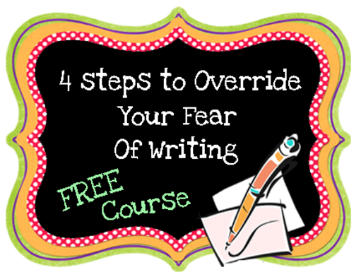 4 steps to overriding your fear of writing e-course enrollment