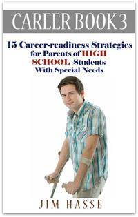 "Cover of Career Book 3: ""Career-readiness Strategies for Parents of High School Students with Special Needs,"" showing young man standing with crutches."