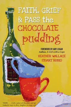 Faith Grief Pass the Chocolate Pudding book