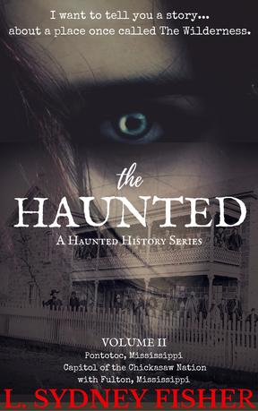 true ghost stories, haunted, supernatural, ghosts, paranormal, legends, Mississippi, true hauntings, religion and spirituality, history, true story