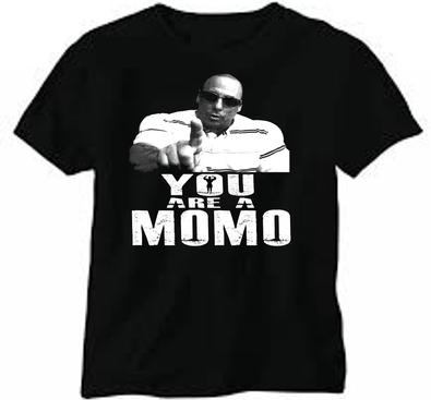 You Are a Momo T-shirt