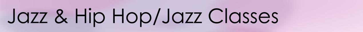 Jazz & Hip Hop/Jazz Classes