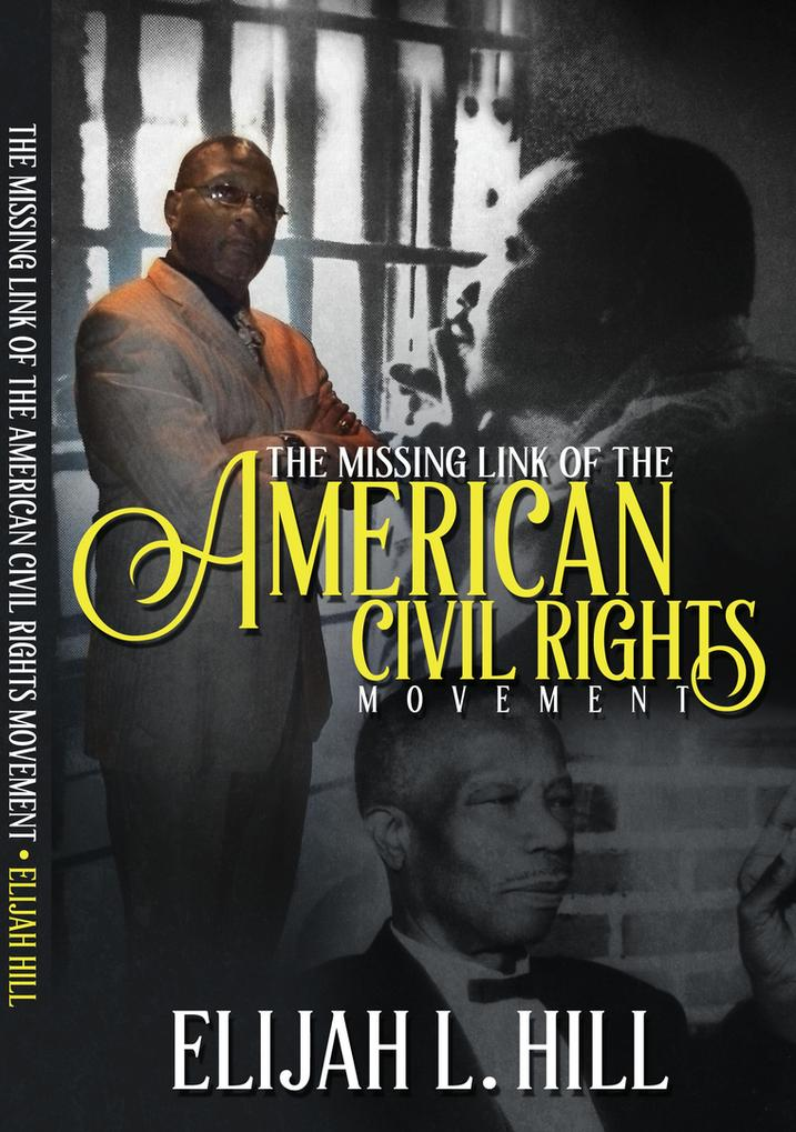 The Missing Link of The American Civil Rights Movement, Rev. Elijah Hill, Bishop Charles Mason, Dr. Martin Luther King, Jr.,