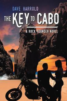 The Key to Cabo, New romantic thriller by Dave Harrold from Viveca Smith Publishing
