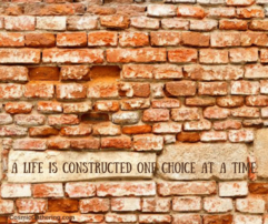 brick wall, life constructed one choice at a time, ellie hadsall, inspiration, spiritual, books, blog