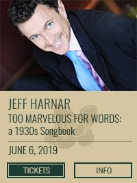 "Jeff Harnar ""Too Marvelous for Words: a 1930s Songbook"" at the Magnolia Room"
