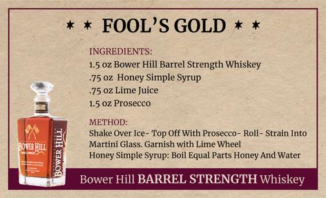 Fool's Gold, Bower Hill Barrel Strength Whiskey Recipe