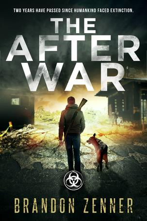 The After War, brandon zenner, kindle, ebook, 1984, dystopian, end of the world book, thriller, apocalyse, action and adventure, post apocalyptic