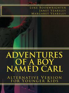 Adventures of a Boy Named Carl - Alternative Version for Younger Kids