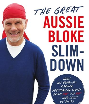 Peter FitzSimons The Great Aussie Bloke Slim-Down
