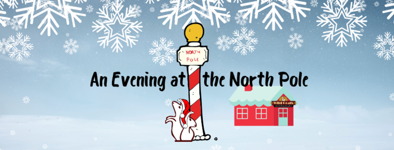 "Join as at the ""North Pole"" for an evening of fun and crafts!"