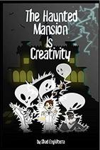The Haunted mansion is Creativity