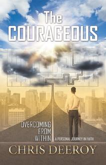 The Courageous by Chris Deeroy