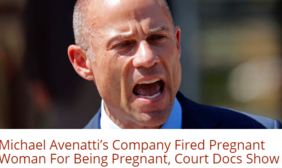 Michael Avenatti's Company Fired Pregnant Woman For Being Pregnant, Court Docs Show