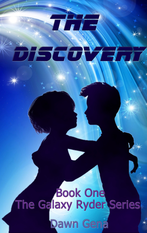 The Discovery, Book One, The Galaxy Ryder Series by Dawn Gena