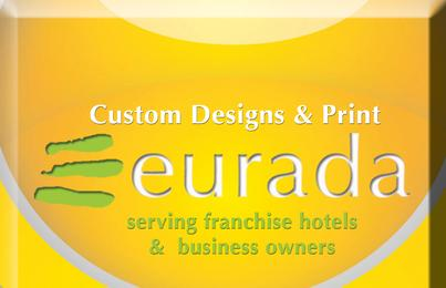 Eurada Print and Custom Hotel Print is the Leading Custom Design Vendor for Hotel Franchisees