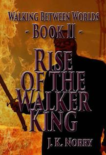 Book II - Rise of the Walker King
