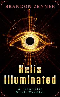 Helix Illuminated, Brandon Zenner, science fiction, short story, thriller