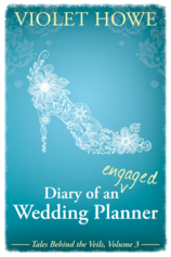 Diary of an Engaged Wedding Planner by Violet Howe