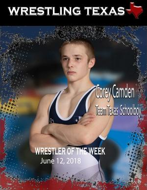 Congratulations to Corey Camden 16-0 at Cadet Nationals and TEXAS Wrestler of the Week