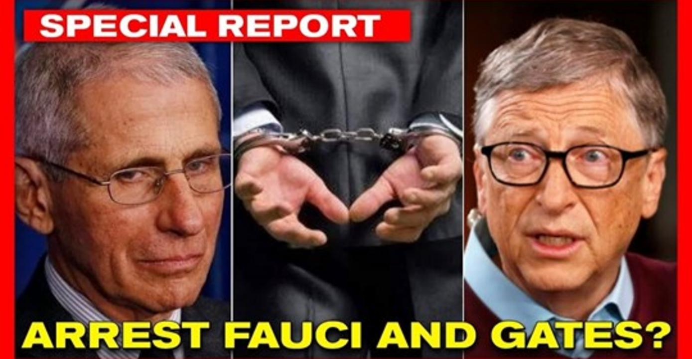 ARREST FAUCI AND GATES