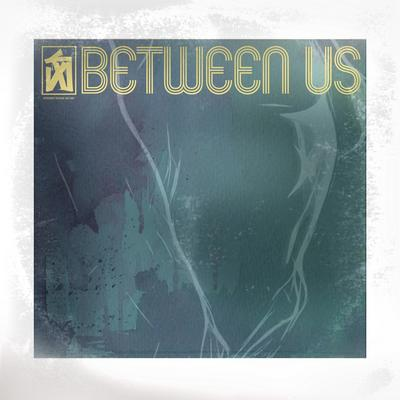 """Between Us"" Download Today"