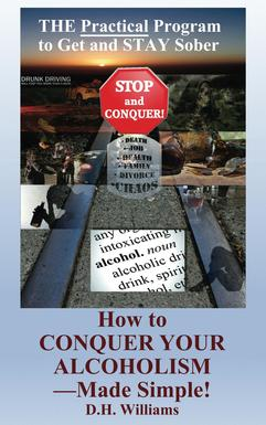 How to Conquer Your Alcoholsm--Made Simple!
