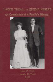 Book: Laodis Theall and Editha Hebert, A Compilation Of A Families' History